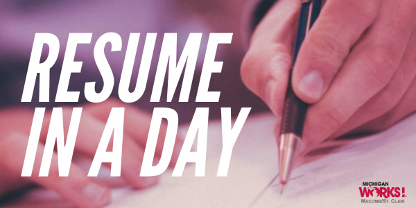 Resume in a Day @ Michigan Works! Mt. Clemens | Mount Clemens | MI | US