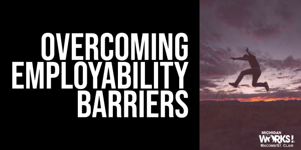 Overcoming Employability Barriers @ Michigan Works! Mt. Clemens | Mount Clemens | MI | US