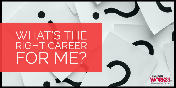 What's the Right Career for Me? @ Michigan Works! Mt. Clemens | Mount Clemens | MI | US