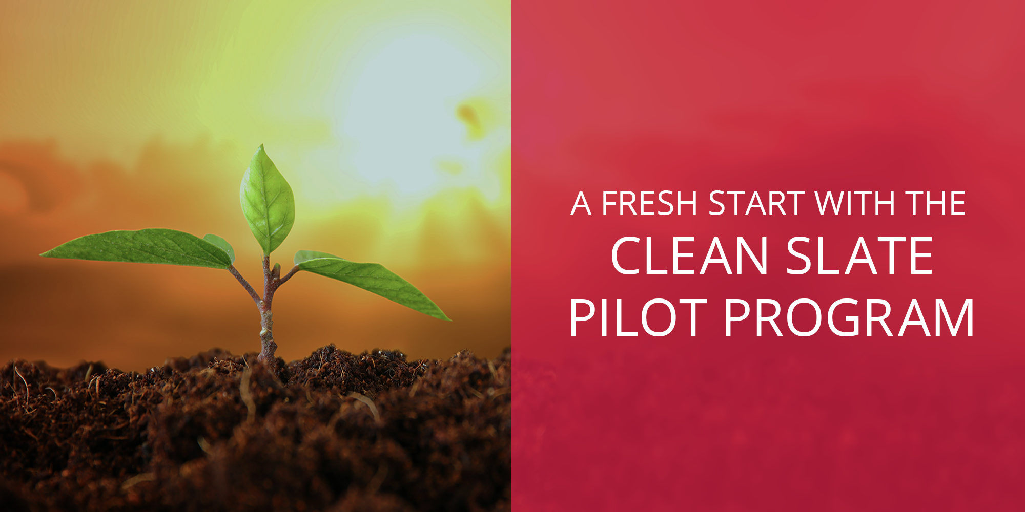 A Fresh Start With the Clean Slate Pilot Program
